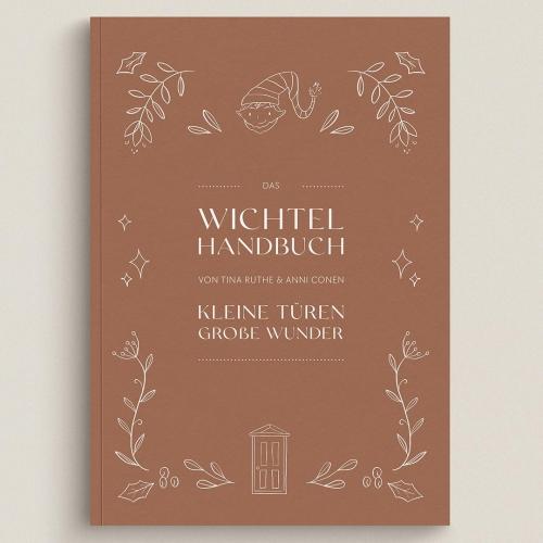 Das Wichtel Handbuch - Kleine Türen Große Wunder